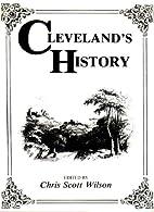 Cleveland's History by Chris Scott Wilson