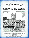 Richards, Mark: Walks Around Stow-on-the-Wold (Walkabout)