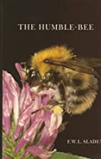 The Humble-bee: Its Life History and How to…