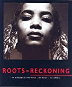 Roots to Reckoning by Armet Francis