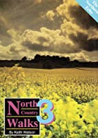 North Country Walks: v. 3 by Keith Watson
