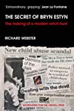 Webster, Richard: The Secret of Bryn Estyn: The Making of a Modern Witch Hunt