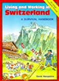 Hampshire, David: Living and Working in Switzerland: A Survival Handbook