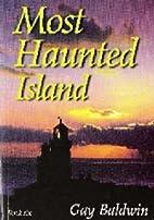 Most Haunted Island: Bk. 6: Isle of Wight…