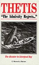 Thetis - The Admiralty Regrets: The Disaster…