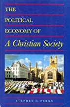 The Political Economy of a Christian Society…