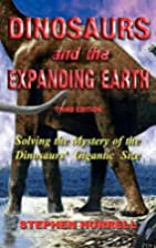 Dinosaurs and the Expanding Earth by Stephen…