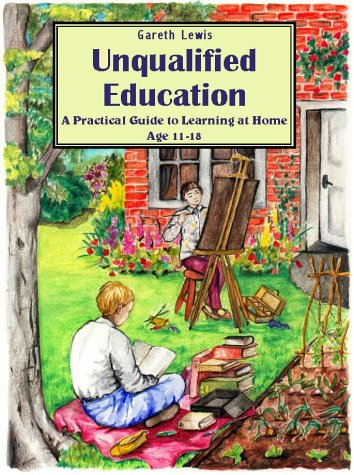 unqualified-education-a-practical-guide-to-learning-at-home-age-11-18