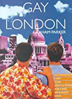 Gay London by Graham Parker