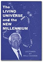 The Living Universe and the New Millennium…