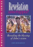 Richardson, John: Revelation Unwrapped: Commentary on Revelation