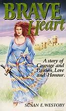 Brave Heart by Susan Westoby
