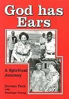 God Has Ears: A Spiritual Journey by Doreen…