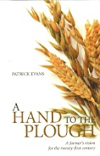 A Hand to the Plough: A Farmer's Vision…