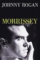 Morrissey by Johnny Rogan