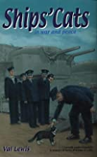 Ships' Cats in War and Peace by Val Lewis