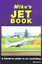 Mikes Jet Book by Mike Cherry