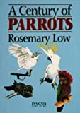Low, Rosemary: A Century of Parrots