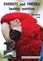 Parrots and Finches: Healthy Nutrition by…