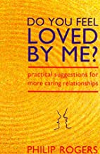 Do You Feel Loved by Me?: Practical…