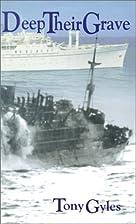 Deep Their Grave: Diary of a Merchant Ship…