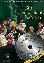 130 Great Irish Ballads by Robert Gogan