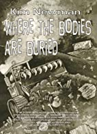 Where the bodies are buried by Kim Newman