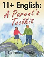 11 English: A Parents Toolkit by Katherine…