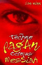 The Techno-Pagan Octopus Messiah by Ian Winn