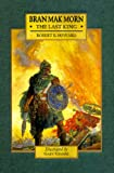 Howard, Robert E.: Bran Mak Morn: The Last King