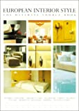 Kelly, Kevin: European Interior Style: The Ultimate Source Book