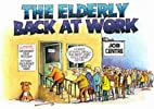 The Elderly Back at Work by Silvey-Jex…