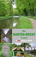 The Nantes-Brest Canal, a Brittany Guide…
