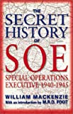 Mackenzie, W. J. M.: The Secret History of Soe: Special Operations Executive 1940-1945