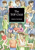 The TOF Child by Vicki Martin