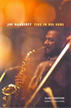 Joe Harriott: Fire in His Soul by Alan…