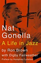 Nat Gonella: A Life in Jazz by Ron Brown
