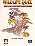 Conroy, Don: Wildlife Quiz and Amazing Facts Book