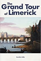 The Grand Tour of Limerick by Cornelius…