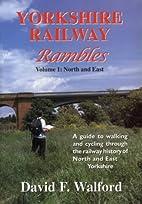 Yorkshire Railway Rambles Volume 1: North…