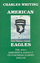 American Eagles. The 101st Airborne's…