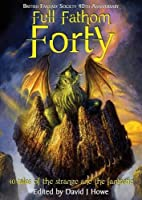 Full Fathom Forty by David J. Howe