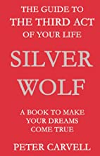 Silver Wolf: The Guide to the Third Act of…