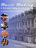 Music Making in the West Riding of Yorkshire…