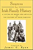 Ryan, James G.: Sources for Irish Family History: A Listing of Books and Articles on the History of Irish Families