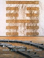 Here and Now and Then by Richard Long