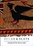 Williams, Charlotte: Sugar and Slate