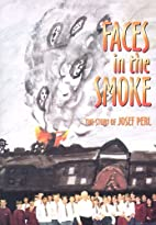 Faces in the smoke: the story of Josef Perl…