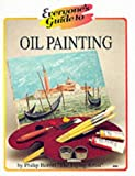 Philip Berrill: Oil Painting (Everyone's Guide to... Series)