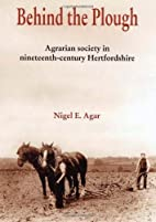 Behind the Plough: The Agricultural Society…